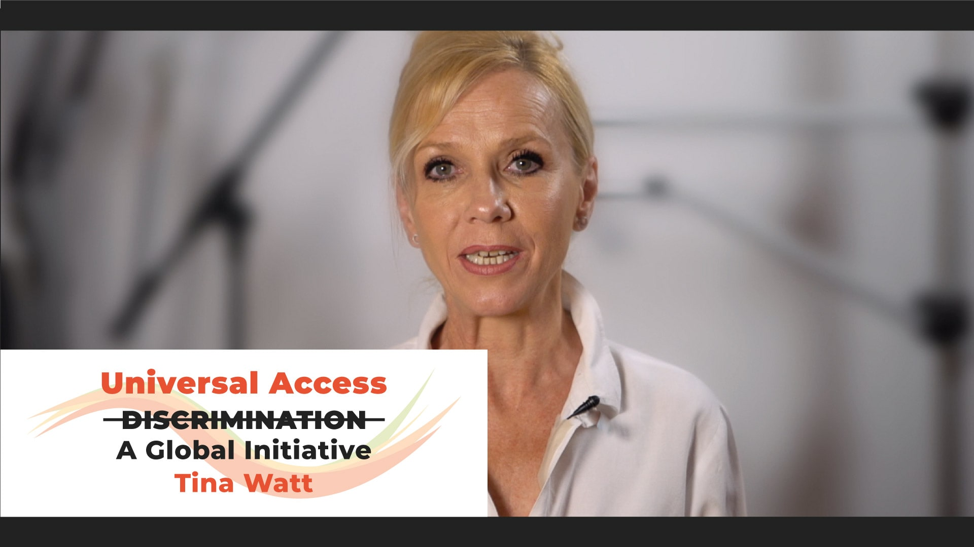 DISCRIMINATION? A Global Initiative. Universal access and Inclusivity